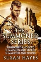 Summoned - The Complete Collection - Summoned Series Romances ebook by Susan Hayes