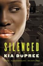 Silenced ebook by Kia DuPree