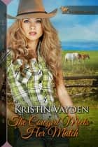 The Cowgirl Meets Her Match ebook by Kristin Vayden