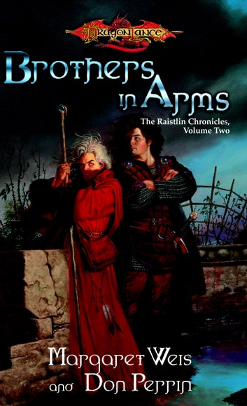 Brothers in Arms - The Raistlin Chronicles, Volume Two ebook by Margaret Weis,Don Perrin
