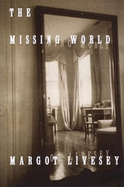 The Missing World ebook by Margot Livesey