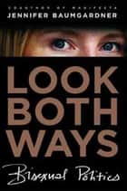 Look Both Ways ebook by Jennifer Baumgardner