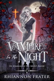Vampire In the Night ebook by Rhiannon Frater