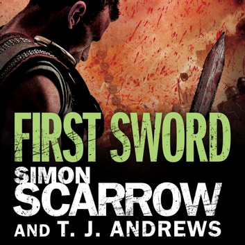 Arena: First Sword (Part Three of the Roman Arena Series) audiobook by Simon Scarrow,T. J. Andrews