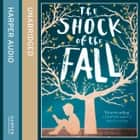 The Shock of the Fall audiobook by Nathan Filer