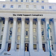The Child Support Conspiracy ebook by James Street