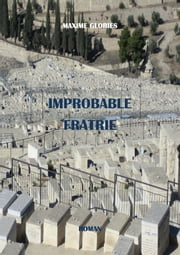 IMPROBABLE FRATRIE ebook by MAXIME GLORIES