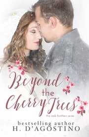 Beyond the Cherry Trees - The Cook Brothers, #2 ebook by H. D'Agostino