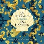 The Mermaid and Mrs. Hancock - A Novel audiobook by Imogen Hermes Gowar