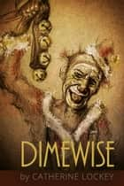 Dimewise ebook by Catherine Lockey