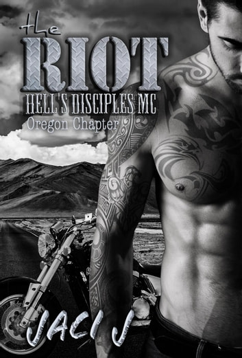 The Riot - Hell's Disciples MC, #5 ebook by Jaci J