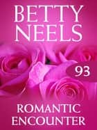 Romantic Encounter (Betty Neels Collection) ebook by Betty Neels