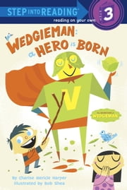 Wedgieman: A Hero Is Born ebook by Charise Mericle Harper,Bob Shea