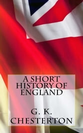 A Short History of England ebook by G. K. Chesterton