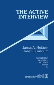 The Active Interview ebook by Jaber F. Gubrium,Dr. James A. Holstein