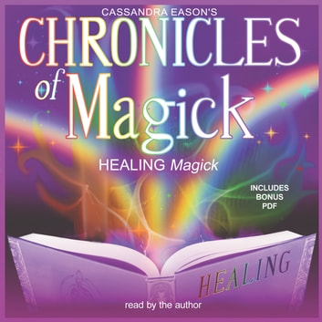 Chronicles of Magick: Healing Magick audiobook by Cassandra Eason,Llewellyn