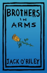 Brothers in Arms ebook by Jack O'Riley