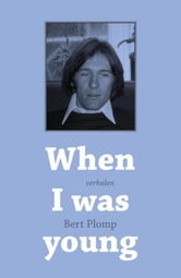 When I was young ebook by Bert Plomp