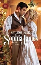 Mistletoe Magic ebook by Sophia James