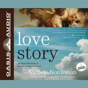 Love Story - The Hand That Holds Us from the Garden to the Gates audiobook by Nichole Nordeman