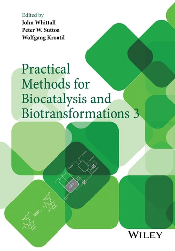 Practical Methods for Biocatalysis and Biotransformations 3 ebook by
