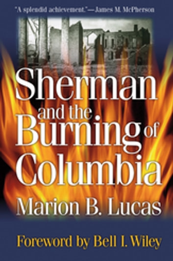 Sherman and the burning of columbia ebook by marion brunson lucas sherman and the burning of columbia ebook by marion brunson lucas fandeluxe Gallery