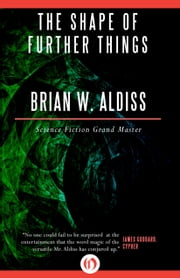 The Shape of Further Things ebook by Brian W. Aldiss
