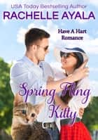 Spring Fling Kitty - Have A Hart Romance, #3 ebook by Rachelle Ayala