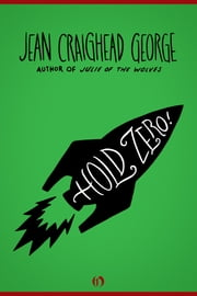 Hold Zero! ebook by Jean Craighead George