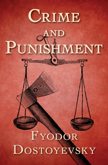 the historical context of crime and punishment by fyodor dostoevsky essay