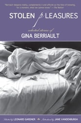 Stolen Pleasures - Selected Stories of Gina Berriault ebook by Gina Berriault
