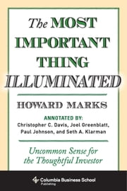 The Most Important Thing Illuminated - Uncommon Sense for the Thoughtful Investor ebook by Howard Marks,Bruce C. Greenwald