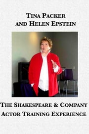 The Shakespeare & Company Actor Training Experience ebook by Tina Packer,Helen Epstein