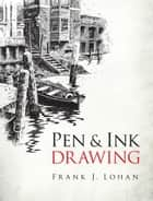 Pen & Ink Drawing ebook by Frank J. Lohan