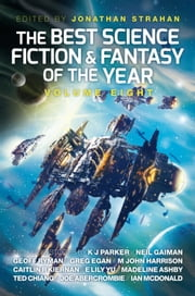 The Best Science Fiction and Fantasy of the Year, Volume Eight ebook by Jonathan Strahan, Yoon Ha Lee, Neil Gaiman