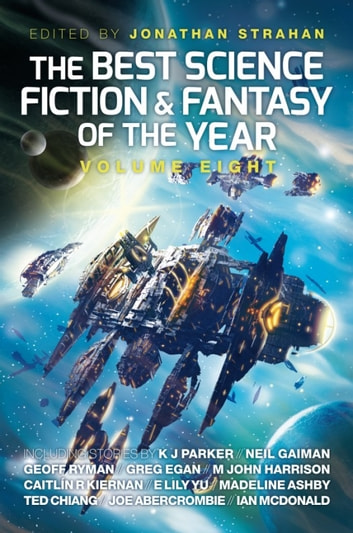 The Best Science Fiction and Fantasy of the Year, Volume Eight ebook by Yoon Ha Lee,Neil Gaiman