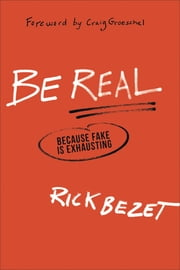 Be Real - Because Fake Is Exhausting ebook by Kobo.Web.Store.Products.Fields.ContributorFieldViewModel