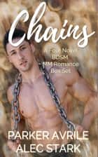 Chains - A Four-Novel BDSM MM Romance Box Set ebook by Parker Avrile, Alec Stark