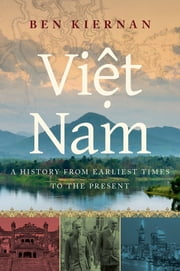 Viet Nam - A History from Earliest Times to the Present ebook by Kobo.Web.Store.Products.Fields.ContributorFieldViewModel