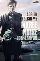 Marée noire - Adrien English, T5 eBook by Josh Lanyon