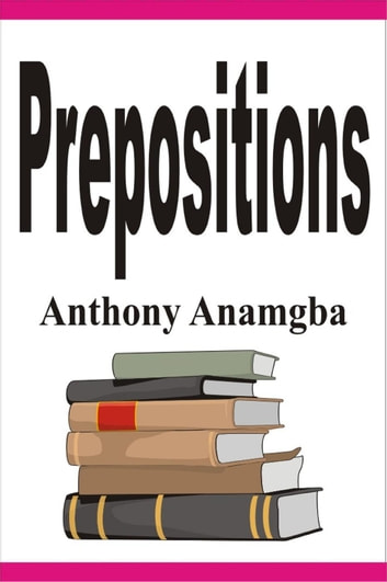 Prepositions ebook by Anthony Anamgba