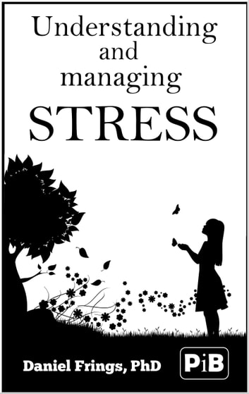 Understanding and Managing Stress ebook by Daniel Frings