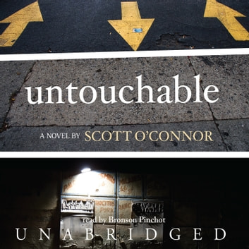 Untouchable - A Novel audiobook by Scott O'Connor