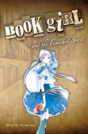 Book Girl and the Famished Spirit ebook by Mizuki Nomura