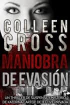 Maniobra de evasión - Un thriller de suspense y misterio de Katerina Carter, detective privada #1 ebook by Colleen Cross