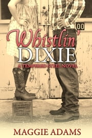 Whistlin' Dixie ebook by Maggie Adams