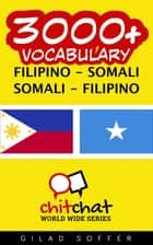 3000+ Vocabulary Filipino - Somali ebook by Gilad Soffer