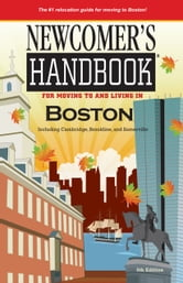 Newcomer's Handbook for Moving to and Living in Boston ebook by Kyle Therese Cranston