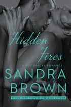 Hidden Fires ebook by Sandra Brown