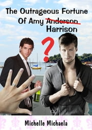 The Outrageous Fortune of Amy Harrison ebook by Michelle Newbold